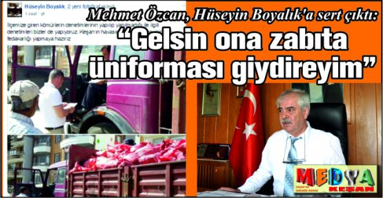 Mehmet Özcan, Hüseyin Boyalık'a sert çıktı: