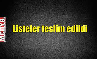 Listeler teslim edildi