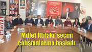 'Millet İttifakı' seçim çalışmalarına başladı